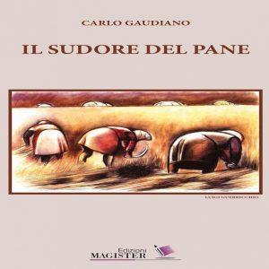 Il-sudore-del-pane_Carlo-Gaudiano_Matera_copertina_fronte