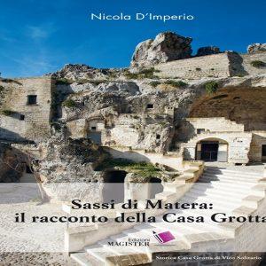 Sassi di Matera_ il racconto della Casa Grotta copertina